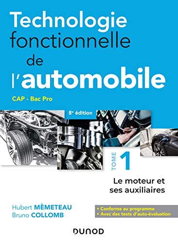 Technologie fonctionnelle de l'automobile - Tome 1 - 8e éd. - Le moteur et ses auxiliaires par Hubert Mèmeteau,Bruno Collomb