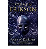 [ THE FORGE OF DARKNESS THE KHARKANAS TRILOGY 1 BY ERIKSON, STEVEN](AUTHOR)HARDBACK