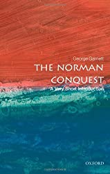 The Norman Conquest: A Very Short Introduction 1st (first) Edition by Garnett, George published by Oxford University Press (2010)