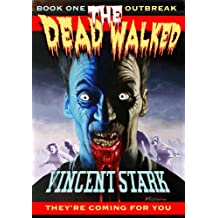 The Dead Walked Book 1: Outbreak