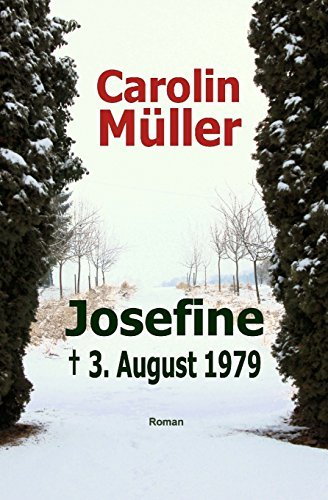 Josefine: a?? 3. August 1979 by Carolin M??ller (2014-03-05)