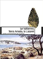 Le Vallonnet, Terra Amata, le Lazaret : Un million d'années de présence humaine sur le littoral méditerranéen