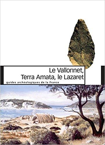 Le Vallonnet, Terra Amata, Le Lazaret