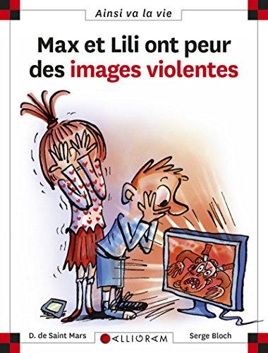 Max et Lili ont peur des images violentes (109) (Ainsi va la vie) por Dominique de Saint-Mars