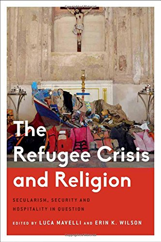 Refugee Crisis Amp Religion Seccb (Critical Perspectives on Religion in International Politics)