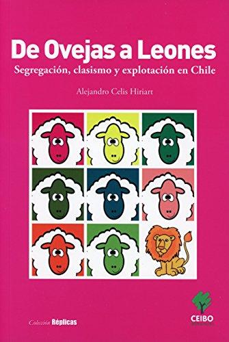De Ovejas a Leones: Segregación, clasismo y explotación en Chile