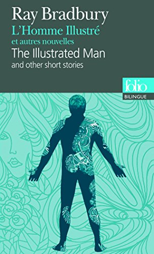 L'Homme Illustré et autres nouvelles/The Illustrated Man and other short stories par Ray Bradbury