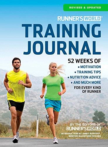 Runner's World Training Journal: A Daily Dose of Motivation, Training Tips & Running Wisdom for Every Kind of Runner - from Fitness Runners to Competitive Racers