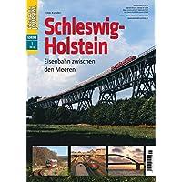 Schleswig-Holstein - Eisenbahn zwischen den Meeren - Eisenbahn Journal Sonder-Ausgabe 1-2016