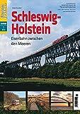 Schleswig-Holstein - Eisenbahn zwischen den Meeren - Eisenbahn Journal Sonder-Ausgabe 1-2016 Bild