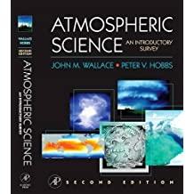Atmospheric Science. An Introductory Survey (International Geophysics) (International Geophysics Series, Band 92)