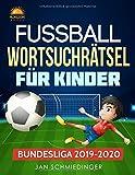 FUSSBALL WORTSUCHRÄTSEL FÜR KINDER: BUNDESLIGA 2019-2020