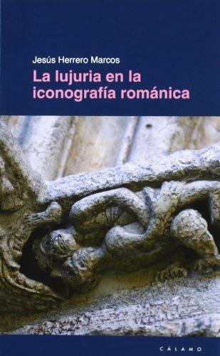 Lujuria En La Iconografia Romanica, La (Guías) por Jesús Herrero Marcos