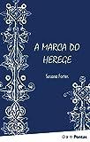 A marca do herege (Portuguese Edition)