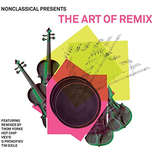 The Art Of Remix | Remixes From 1st 10 Years [Hot Chip, Thom Yorke, Tim Exile, Medasyn] [Nonclassical: NONCLSS018]