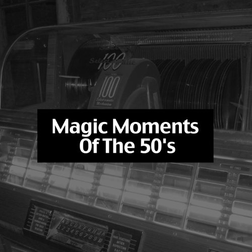Magic Moments of the 50's