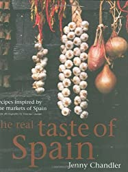 The Real Taste of Spain: Recipes Inspired by the Markets of Spain by Jenny Chandler (2008-01-01)