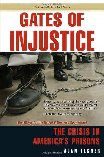 Gates of Injustice:The Crisis in America's Prisons (Prentice Hall Paperback)