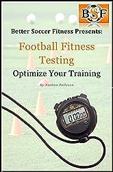 Football Fitness Testing: Optimise Your Training (English Edition)