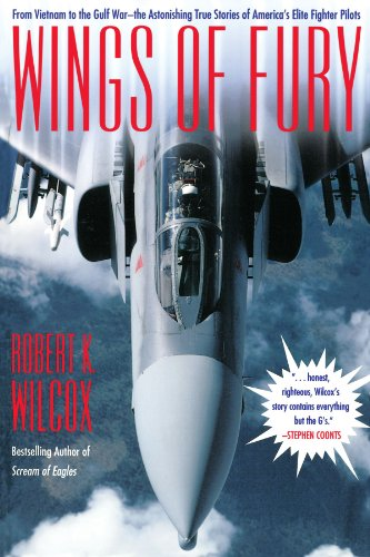 Wings of Fury: From Vietnam to the Gulf War-The Astonishing True Stories of America's Elite Fighter Pilots: True Story of America's Elite Fighter Pilots -