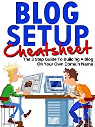 Blog Setup Cheat Sheet - The 3 Step Guide To Starting A Blog On Your Own Domain Name