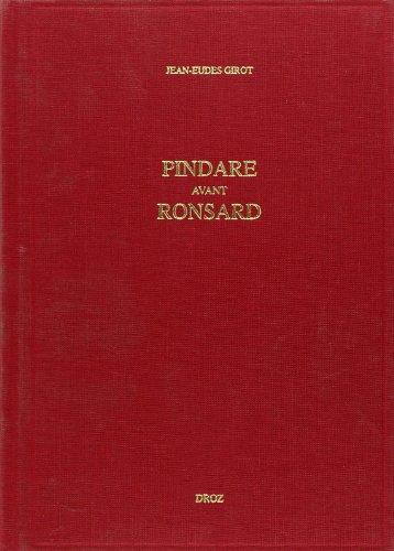 PINDARE AVANT RONSARD : DE L'EMERGENCE DU GREC A LA PUBLICATION DES QUATRE PREMIERS LIVRES DES ODES DE RONSARD