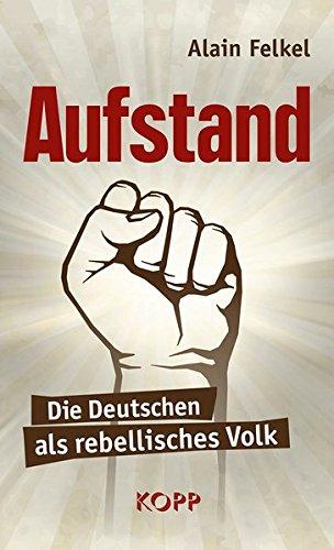 Aufstand: Die Deutschen als rebellisches Volk