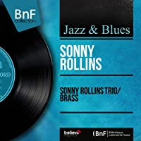 Sonny Rollins Trio / Brass (Mono Version)