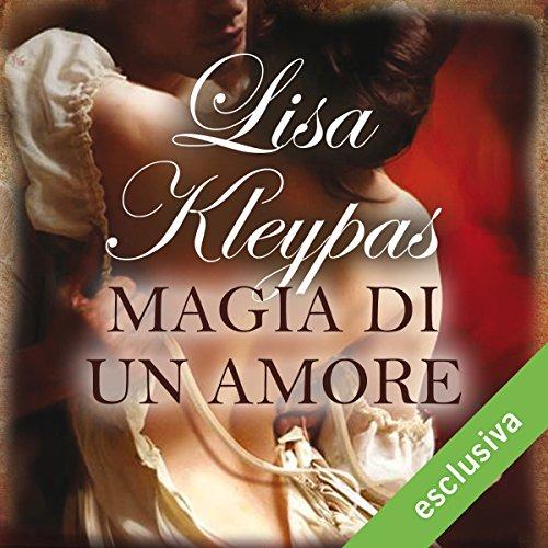 Magia di un amore (Le audaci zitelle 0.5)   Lisa Kleypas
