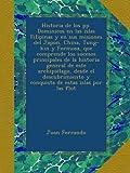 Historia de los pp. Dominicos en las islas Filipinas y en sus misiones del Japon, China, Tung-kin y Formosa, que comprende los sucesos principales de ... y conquista de estas islas por las flot