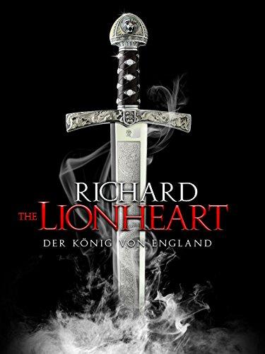Richard the Lionheart: Der König von England