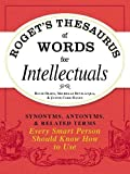 Roget's Thesaurus of Words for Intellectuals: Synonyms, Antonyms, and Related Terms Every Smart Person Should Know How to Use - David Olsen