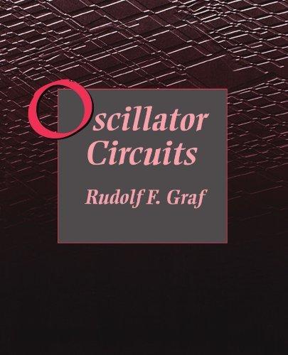 Oscillator Circuits (Newnes Circuits Series) by Rudolf F. Graf Professional Technical Writer (1996-12-04)
