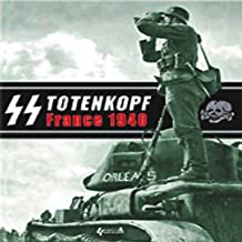 SS Totenkopf France 1940: Campaign Photo Diary of the Totenkopf Division May 1940 (Historie & Collections)