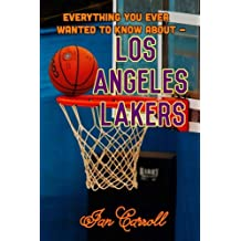 Everything You Ever Wanted to Know About Los Angeles Lakers