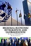 Regional Economic Integration and Globalization