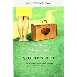 Seguir sin ti: Un relato sobre la separación y la búsqueda del amor auténtico (BIBLIOTECA BUCAY)