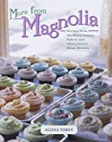 Image de More From Magnolia: Recipes from the World Famous Bakery and Allysa To (English Edition)