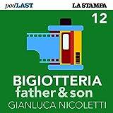Le famiglie degli altri (Bigiotteria, Father & Son 12)