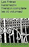 Les Frères Karamazov (Version complète les 10 volumes) - Format Kindle - 2,20 €