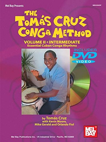 The Tomas Cruz Conga Method, Volume II: Intermediate: Essential Cuban Conga Rhythms [With DVD]: 2