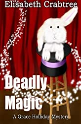 Deadly Magic: A Grace Holliday Mystery (Engineering) by Elisabeth C Crabtree (2012-11-02)
