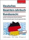 Deutsches Beamten-Jahrbuch Bundesrecht Jahresband 2017: Rechte und Ansprüche, Stand und Status; Gesetze, Verordnungen, Verwaltungsvorschriften