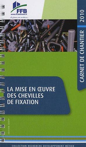 La mise en oeuvre des chevilles de fixation - Carnet de chantier 2010 par Collectif FFB