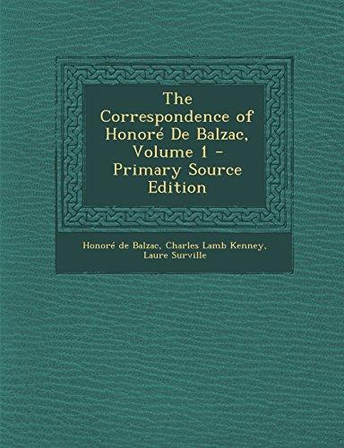 The Correspondence of Honore de Balzac, Volume 1 - Primary Source Edition