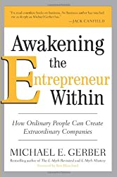[ AWAKENING THE ENTREPRENEUR WITHIN HOW ORDINARY PEOPLE CAN CREATE EXTRAORDINARY COMPANIES BY GERBER, MICHAEL E.](AUTHOR)PAPERBACK