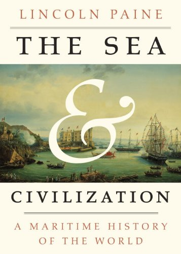 The Sea and Civilization: A Maritime History of the World por Lincoln Paine