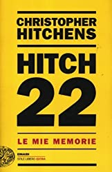 Hitch 22. Le mie memorie by Christopher Hitchens (2012-01-01)