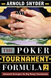 The Poker Tournament Formula II: Advanced Strategies by Arnold Snyder (July 08,2008)