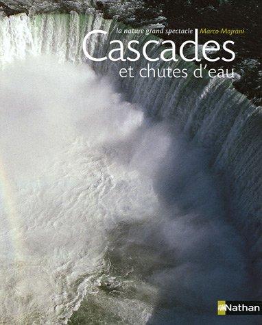 Cascades et chutes d'eau : La nature grand spectacle PDF Books